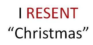 Do You ResentChristmas?