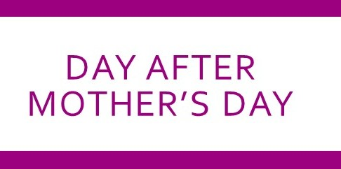 The Day After Mother'sDay