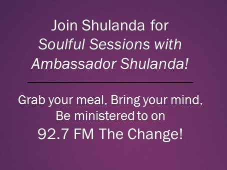 Soulful Sessions with Ambassador Shulanda