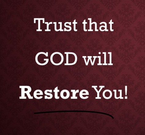Trust That God Will Restore Your Life