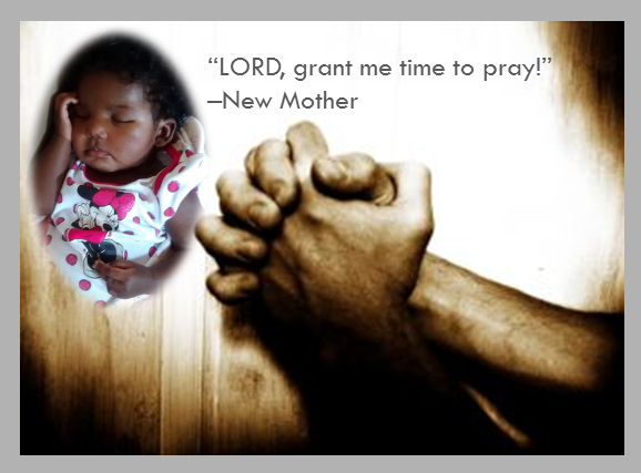 Finding Time to Pray with a New Baby